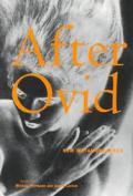 After Ovid New Metamorphoses