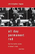 All Day Permanent Red An Account of the First Battle Scenes of Homers Iliad
