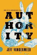 Authority Southern Reach Book 2
