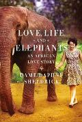 Love, Life, and Elephants: An African Love Story Cover
