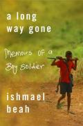 A Long Way Gone: Memoirs of a Boy Soldier Cover