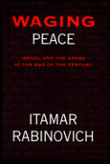 Waging Peace Israel & The Arabs At The