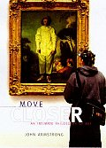 Move Closer An Intimate Philosophy Of Ar