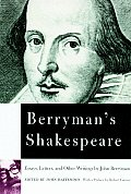 Berrymans Shakespeare Essays Letters & Other Writings