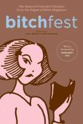 Bitchfest: Ten Years of Cultural Criticism from the Pages of Bitch Magazine Cover