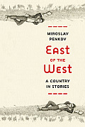 East of the West: A Country in Stories Cover