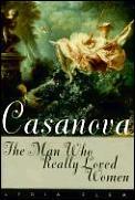 Casanova The Man Who Really Loved Women