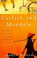 Catfish and Mandala: A Two-Wheeled Voyage Through the Landscape and Memory of Vietnam Cover