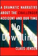 No Downlink A Dramatic Narrative About