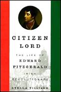 Citizen Lord The Life Edward Fitzgerald