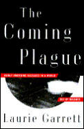 Coming Plague Newly Emerging Diseases In