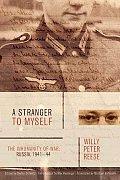 Stranger to Myself The Inhumanity of War Russia 1941 1944
