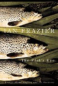 The Fish's Eye: Essays about Angling and the Outdoors Cover