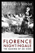 Florence Nightingale The Making of an Icon