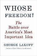 Whose Freedom?: The Battle over America's Most Important Idea Cover
