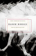 Blood Horses Notes Of A Sportwriters Son