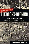 Ladies & Gentlemen The Bronx Is Burning