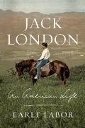 Jack London An American Life