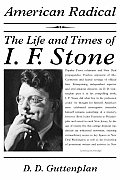 American Radical The Life & Times of I F Stone