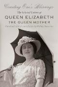 Counting one's blessings; the selected letters of Queen Elizabeth the Queen Mother
