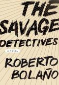 The Savage Detectives: A Novel Cover