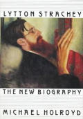 Lytton Strachey :the new biography