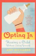 Opting in Having a Child Without Losing Yourself