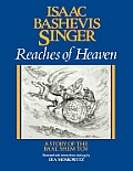 Reaches Of Heaven A Story Of The Baal Sh