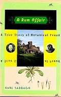 Rum Affair A True Story Of Botanical Fra
