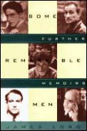 Some Remarkable Men: Further Memoirs
