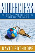 Superclass: The Global Power Elite and the World They Are Making Cover