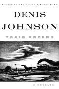 Train Dreams: A Novella Cover