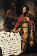 White Savage: William Johnson and the Invention of America Cover