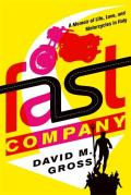 Fast Company A Memoir of Life Love & Motorcycles in Italy