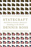 Statecraft & How to Restore Americas Standing in the World