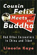 Cousin Felix Meets the Buddha: And Other Encounters in China and Tibet Cover