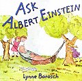 Ask Albert Einstein