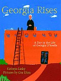 Georgia Rises A Day in the Life of Georgia OKeeffe