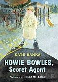Howie Bowles Secret Agent