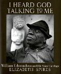 I Heard God Talking to Me: William Edmonson and His Stone Carvings