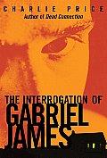 Interrogation of Gabriel James