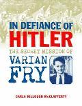 In Defiance of Hitler: The Secret Mission of Varian Fry