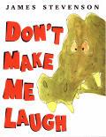 Dont Make Me Laugh
