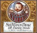 Sir Francis Drake His Daring Deeds
