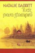 Tuck Para Siempre Spanish Paperback Edition of Tuck Everlasting Tuck Everlasting