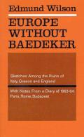 Europe Without Baedeker: Sketches Among the Ruins of Italy, Greece and England, Together with Notes from a European Diary: 1963-1964