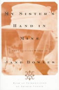 My Sister's Hand in Mine: The Collected Works of Jane Bowles Cover
