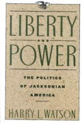 Liberty & Power The Politics Of Jacksoni