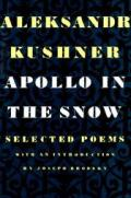 Apollo In The Snow Selected Poems