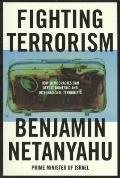 Fighting Terrorism How Democracies Can Defeat Domestic & International Terrorists